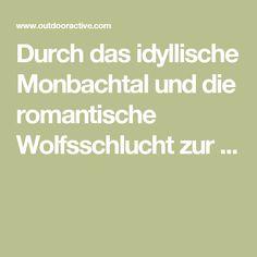 Durch das idyllische Monbachtal und die romantische Wolfsschlucht zur ...