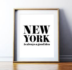 "Home Decor Printable Poster ""New York Is Always a Good Idea"" Travel Printable Typography Art Wall Decor Digital Download *DIY PRINT*"