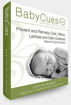 Calm Colic, Reflux, Lactose & Dairy Overload Naturally for Newborns - Philippa Murphy - BabyCues - New Zealand