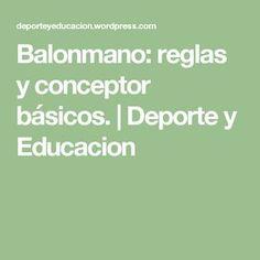 Balonmano: reglas y conceptor básicos. | Deporte y Educacion