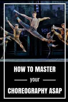 Great Tips for getting Choreo down quickly!