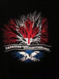 Canadian Born with Scottish Roots T-Shirt – The Plaid Place Canadian Things, I Am Canadian, Canadian History, Scottish Symbols, Scottish Quotes, Celtic Symbols, Roots Quotes, Scotland Tattoo, Canadian Tattoo