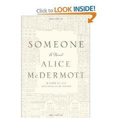 Someone: A Novel: Alice McDermott. The writing is captivating. The story is of an everyday person. B. EdgeWater book club