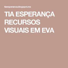 TIA ESPERANÇA RECURSOS VISUAIS EM EVA