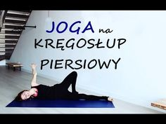 (8) Na Ratunek Plecom - Joga na Kręgosłup Piersiowy - YouTube