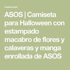 ASOS | Camiseta para Halloween con estampado macabro de flores y calaveras y manga enrollada de ASOS