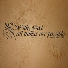 Matthew 19:26 AMEN