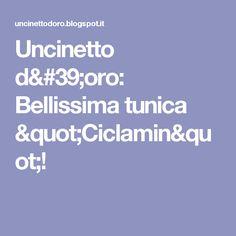 """Uncinetto d'oro: Bellissima tunica """"Ciclamin""""!"""