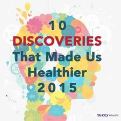 nutrition benefits, discovery of the gut microbiome, and cell phone no-nos are just a few on this list...