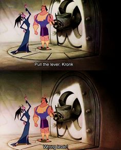 WRONG LEVER!!!!!!!!!! 24 Reasons Yzma And Kronk Are The Best Disney Characters Ever