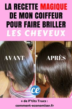 La Recette Magique De Mon Coiffeur Pour Faire Briller Les Cheveux Naturellement.