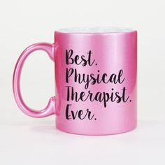 Best Physical Therapist Ever Coffee Mug Choice of Mug Colors Physical Therapy Student, Physical Therapist, Diy Gifts, Handmade Gifts, Teacher Gifts, Coffee Cups, Physics, Cricut, Gift Ideas