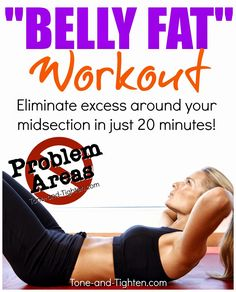 Eliminate Belly Fat forever with this amazing 20-minute workout! #ab #workout Problem Areas series on Tone-and-Tighten.com