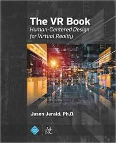 The VR Book: Human-Centered Design for Virtual Reality: Jason Jerald: 9781970001129: Amazon.com: Books