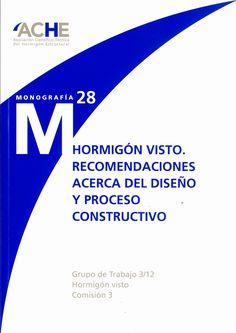 """Asociación Científico-Técnica del Hormigón Estructural. Grupo de Trabajo 3/12, """"Hormigón Visto""""(2016). Hormigón visto : recomendaciones acerca del diseño y proceso constructivo. Madrid : ACHE. ISBN 978-84-89670-85-3. Sign. D-B SER-12-28. Catálogo UPM: http://marte.biblioteca.upm.es/uhtbin/cgisirsi/x/y/0/05?searchdata1=978-84-89670-85-3{020}"""