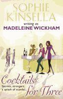 Cocktails for three  Madeleine Wickham.