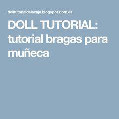 DOLL TUTORIAL: tutorial bragas para muñeca