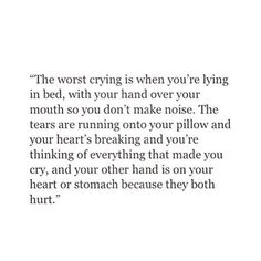 Sad Love Quotes : QUOTATION – Image : Quotes Of the day – Life Quote Crying sad quotes stay strong the worst kind of crying heartbreak Sharing is Caring Sad Girl Quotes, Motivacional Quotes, Real Quotes, Mood Quotes, Quotes To Live By, No Sleep Quotes, Things Get Better Quotes, Long Sad Quotes, Wise Words