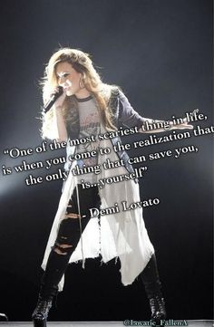 Demi Lovato Quote - the only thing that can save you is yourself