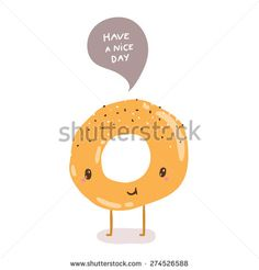 cute cartoon hand drawn bagel character - have a nice day - greeting illustration - stock vector