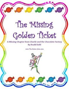 The Missing Golden Ticket is a book of interesting trivia about Roald Dahl's Charlie and the Chocolate Factory. Lesson plans include activities for the chapter and characters that were edited out before final publication of Charlie.