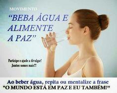 ENCONTRO DENTRO DE MIM: Era Dourada: Beba Água e Alimente a Paz