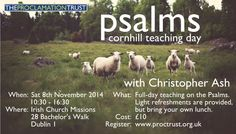 4 excellent talks from Christopher Ash on Teaching the Psalms. The Proclamation, Event Organization, Dublin, Psalms, Ash, Trust, Bring It On, Bible, Training