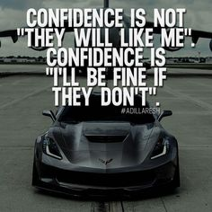 """Confidence is not """"they will like me"""". Confidence is """"I'll be fine if they don't"""". How do you feel about this? #adillaresh >> @luxuvore for more! #quotes #quote #success #motivation #inspiration #attitude #mindset #boss #ceo #billionaire #entrepreneur"""
