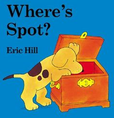 "Where's Spot? ""This is the best book to read to babies. You have to find Spot on all the pages! He is hiding."" Beck"