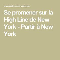 Se promener sur la High Line de New York - Partir à New York