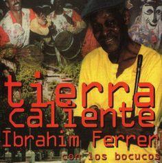Ibrahim Ferrer/Los Bocucos - Tierra Caliente