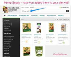 Hemp seeds - easy ways to add them to your diet -  http://www.foodsniffr.com/blog/hemp-seeds-easy-ways-to-add-them-to-your-diet/  Hemp seeds - powerful nutrition Did you know hemp seeds are a great way to add powerful nutrition to your diet? And here are some hemp seed products - find the ones with the high scores to add to your grocery list.