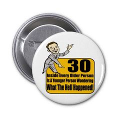 What Happened Birthday Gifts Pinback Buttons Pinback Buttons, 30th Birthday Gifts, Custom Buttons, Shit Happens, Funny, How To Make, Gifts For 30th Birthday, Ha Ha, Hilarious
