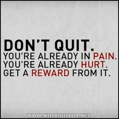 Don't quit! I gotta keep this in mind