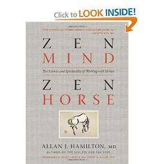 Amazon.com: Zen Mind, Zen Horse: The Science and Spirituality of Working with Horses (9781603425650): Allan J. Hamilton M.D., Robert Miller DVM, Monty Roberts: Books