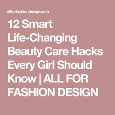 12 Smart Life-Changing Beauty Care Hacks Every Girl Should Know | ALL FOR FASHION DESIGN