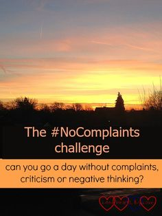 The challenge – can you go a day without complaints, criticism or negative thinking? - Little Hearts, Big Love Negative Thinking, Toxic People, Big Love, Healthy Mind, Hearts, Challenges, Parenting, Canning, Motivation