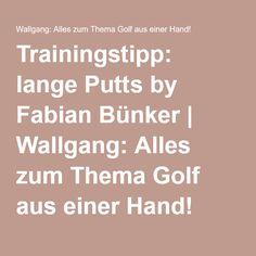 Trainingstipp: lange Putts by Fabian Bünker | Wallgang: Alles zum Thema Golf aus einer Hand!