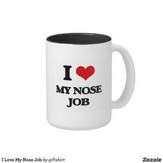 I Love My Nose Job Two-Tone Coffee Mug
