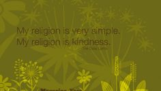 Kindness to oneself and others :)