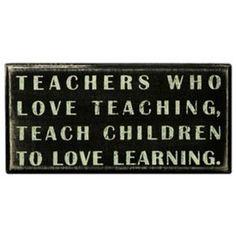 """Teachers Who Love Teaching"" box wooden sign"