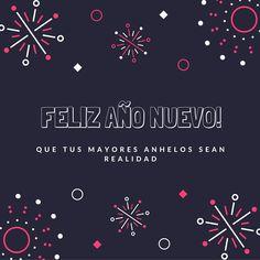 Feliz año nuevo. Que tus mayores anhelos, sean realidad