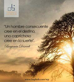 Benjamin Disraeli. Frases de superación personal, autoestima.