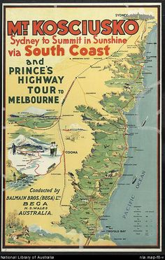 Kosciusko [cartographic material] : Sydney to summit in sunshine via South Coast and Prince's Highway, tour to Melbourne conducted by Balmain Bros. (Bega) Ltd. Vintage Advertising Posters, Vintage Travel Posters, Vintage Advertisements, Posters Australia, Australia Tourism, Coast Australia, Queensland Australia, Australian Vintage, Sydney
