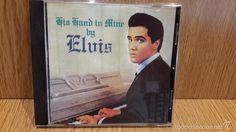 ELVIS PRESLEY. HIS HAND IN MINE. CD / BMG-RCA - 2001. 15 TEMAS / CALIDAD LUJO.