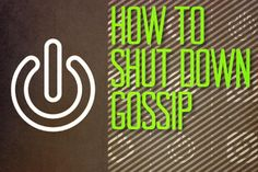 """""""Gossip is nasty. It is never good and should be despised by all who love Christ and his church."""""""