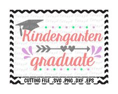 Kindergarten Graduation Svg, Kindergarten Graduate, Svg, Png, Eps, Dxf, Cutting Files For Silhouette Cameo/ Cricut and More. by CutItUpYall on Etsy