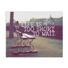 Life Is Too Short #quotes #inspirational #motivational