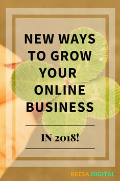 Online #Marketing Tips: New Ways to Grow Your Online #Business in 2018! // Reesa Digital