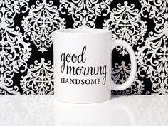 Good Morning HANDSOME 11oz Coffee Mug Gifts for him by blushface